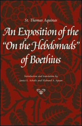 "An Exposition of the ""On the Hebdomads"" of Boethius"