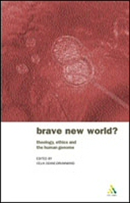 Brave New World? Theology, Ethics and the Human Genome