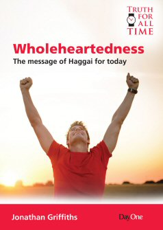 Wholeheartedness: A Message from Haggai for Today