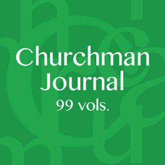Churchman Journal (99 vols.) (1886–2012)