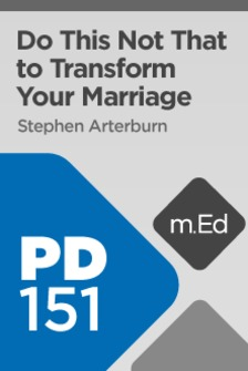 Mobile Ed: PD151 Do This Not That to Transform Your Marriage (4 hour course)