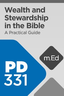 Mobile Ed: PD331 Wealth and Stewardship in the Bible: A Practical Guide (7 hour course)