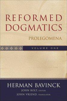 Reformed Dogmatics, Vol. 1: The Prolegomena