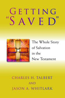 "Getting ""Saved"": The Whole Story of Salvation in the New Testament"