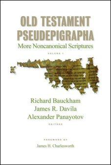 Old Testament Pseudepigrapha: More Noncanonical Scriptures, vol. 1