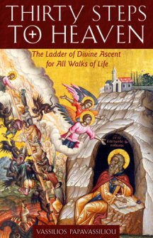 Thirty Steps to Heaven: The Ladder of Divine Ascent for All Walks of Life