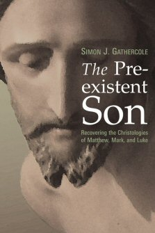 The Preexistent Son: Recovering the Christologies of Matthew, Mark, and Luke