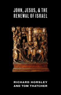 John, Jesus and the Renewal of Israel