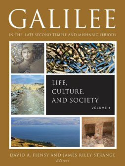 Galilee in the Late Second Temple and Mishnaic Periods, Volume 1: Life, Culture, and Society