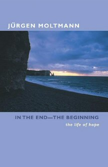 In the End—The Beginning: The Life of Hope