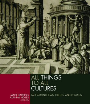 All Things to All Cultures: Paul Among the Jews, Greeks and Romans