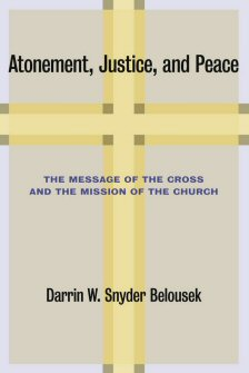Atonement, Justice, and Peace: The Message of the Cross and the Mission of the Church