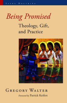 Being Promised: Theology, Gift, and Practice