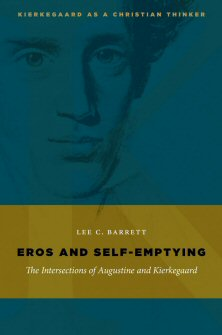 Eros and Self Emptying: The Intersections of Augustine and Kierkegaard