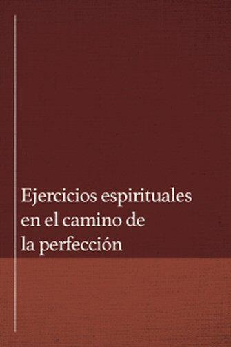 Ejercicios espirituales en el camino de la perfección