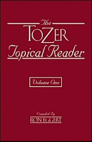 The Tozer Topical Reader—Volumes 1 & 2