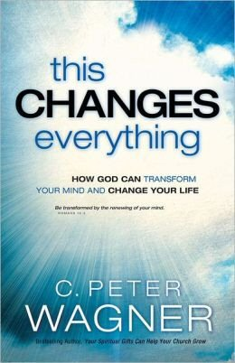 This Changes Everything: How God Can Transform Your Mind and