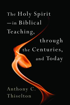 The Holy Spirit—In Biblical Teaching, through the Centuries, and Today