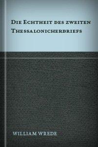 Die Echtheit des zweiten Thessalonicherbriefs