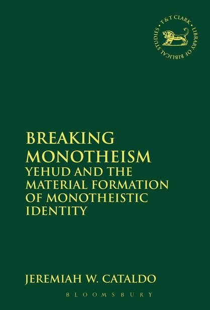 Breaking Monotheism: Yehud and the Material Formation of Monotheistic Identity