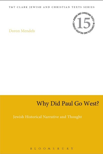Why Did Paul Go West?: Jewish Historical Narrative and Thought