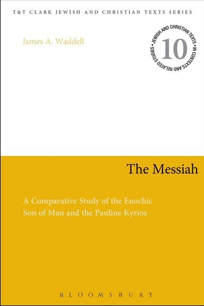 The Messiah: A Comparative Study of the Enochic Son of Man and the Pauline Kyrios
