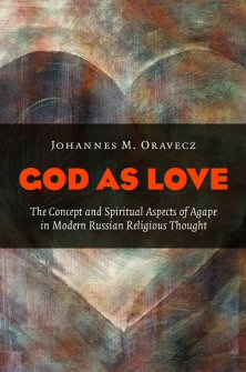 God as Love: The Concept and Spiritual Aspects of Agape in Modern Russian Thought