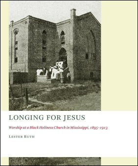 Longing for Jesus: Worship at a Black Holiness Church in Mississippi, 1895–1913