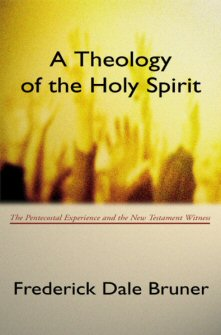 A Theology of the Holy Spirit: The Pentecostal Experience and the New Testament Witness