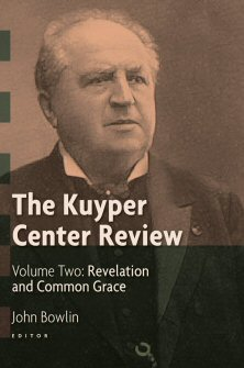 The Kuyper Center Review, vol. 2: Revelation and Common Grace