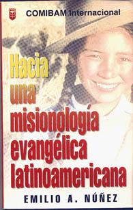 Hacia una misionología evangélica latinoamericana - Emilio Nuñez