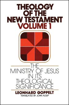 Theology of the New Testament, vol. 1: The Ministry of Jesus in Its Theological Significance
