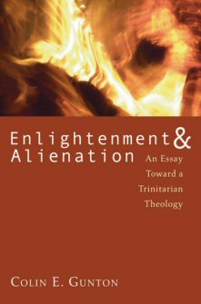 Enlightenment & Alienation: An Essay towards a Trinitarian Theology