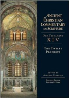 Ancient Christian Commentary on Scripture: The Twelve Prophets