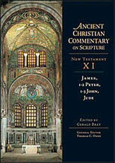 Ancient Christian Commentary on Scripture: James, 1-2 Peter, 1-3 John, Jude