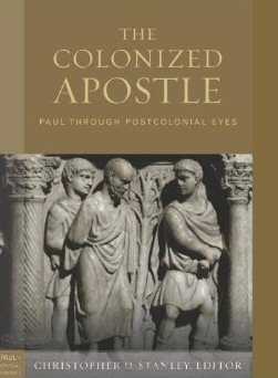 The Colonized Apostle: Paul through Postcolonial Eyes
