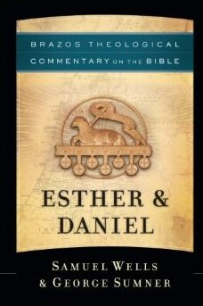 Brazos Theological Commentary on the Bible: Esther & Daniel