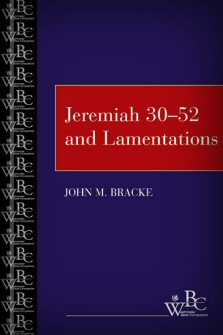 Westminster Bible Companion: Jeremiah 30–52 and Lamentations