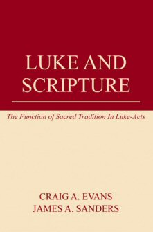 Luke and Scripture: The Function of Sacred Tradition in Luke–Acts