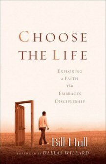 Choose the Life: Exploring a Faith That Embraces Discipleship