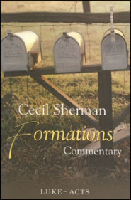 Cecil Sherman Formations Commentary: Luke to Acts