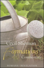 Cecil Sherman Formations Commentary: Romans to Revelation