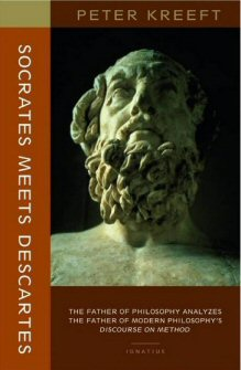 socrates meets descartes the father of philosophy analyzes the  socrates meets descartes the father of philosophy analyzes the father of modern philosophy s discourse on