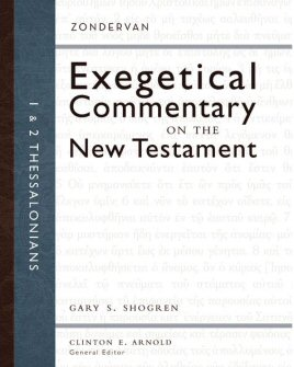 Zondervan Exegetical Commentary on the New Testament: 1 and 2 Thessalonians
