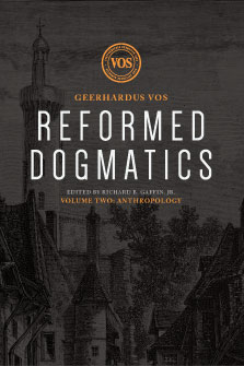 Reformed Dogmatics, Volume 2: Anthropology