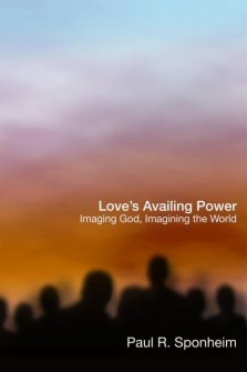 Love's Availing Power: Imaging God, Imagining the World