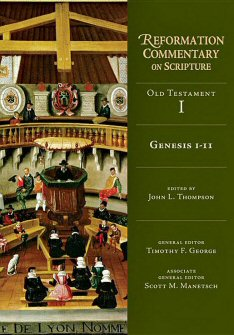 Reformation Commentary on Scripture, OT vol. 1: Genesis 1–11