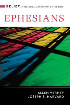 Belief: A Theological Commentary on the Bible: Ephesians