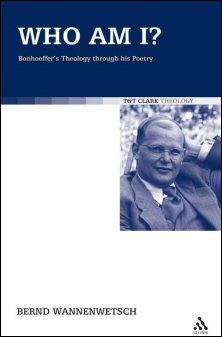 Who Am I?: Bonhoeffer's Theology through His Poetry