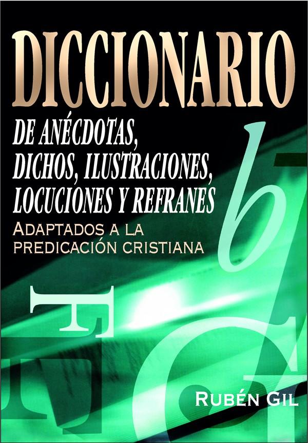 Diccionario de anécdotas, dichos, ilustraciones y locuciones